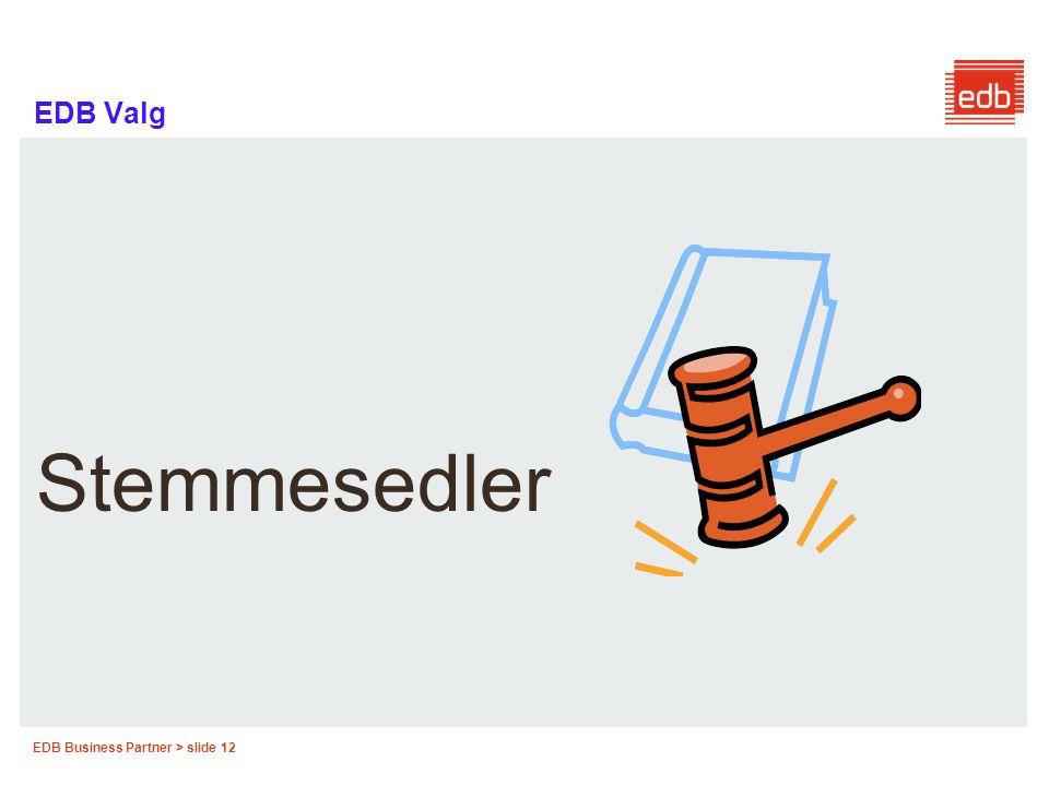 EDB Business Partner > slide 12 EDB Valg Stemmesedler