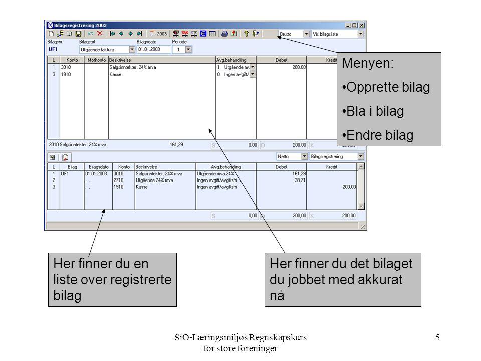 SiO-Læringsmiljøs Regnskapskurs for store foreninger 4 Bilagsregistrering Hoveddelen av det daglige arbeidet foregår i modulen bilagsregistrering • legge inn nye bilag • overfører til hovedboken Tips: kontoplanen kan endres i denne modulen