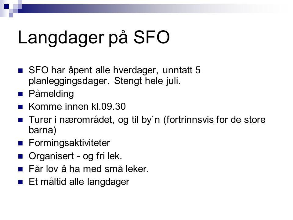 Samarbeid hjem – SFO:  Info.skjema  Årsplan, info.skriv  Info.