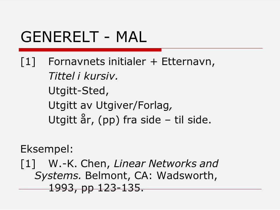 GENERELT - MAL [1] Fornavnets initialer + Etternavn, Tittel i kursiv.