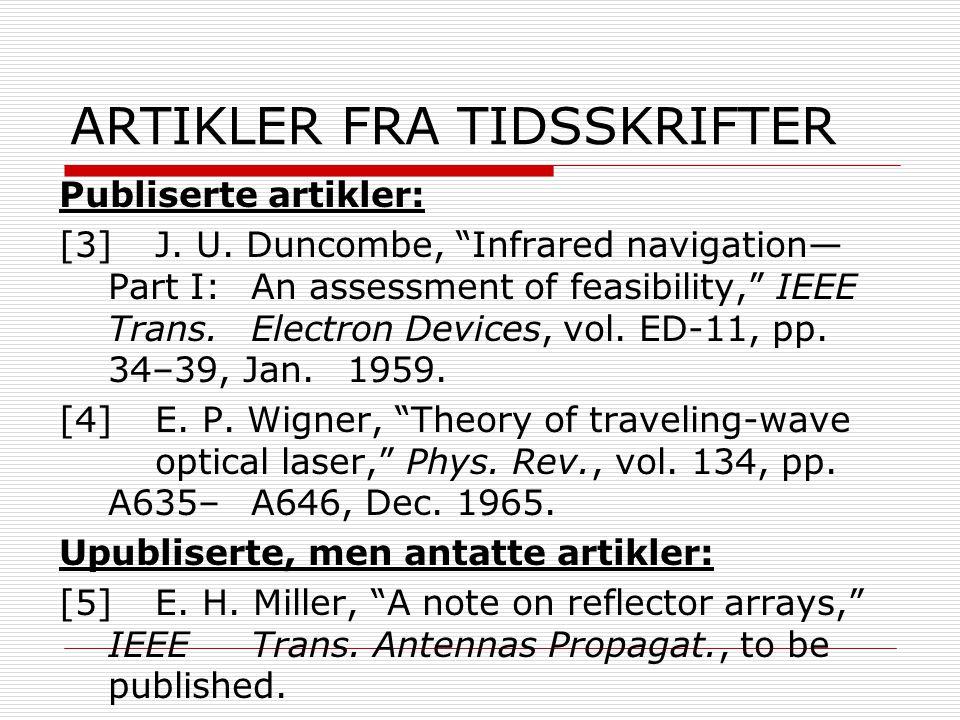 ARTIKLER FRA TIDSSKRIFTER Publiserte artikler: [3]J.