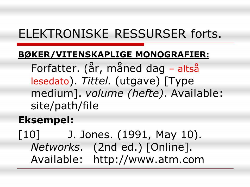 ELEKTRONISKE RESSURSER forts. BØKER/VITENSKAPLIGE MONOGRAFIER: Forfatter.