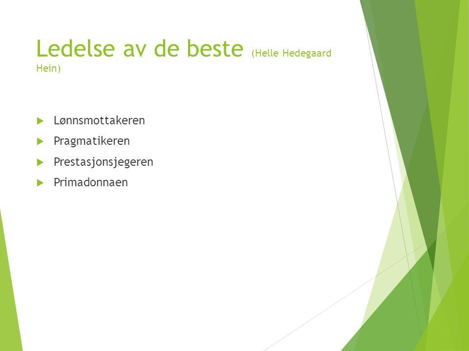 Ledelse av de beste (Helle Hedegaard Hein)  Lønnsmottakeren  Pragmatikeren  Prestasjonsjegeren  Primadonnaen