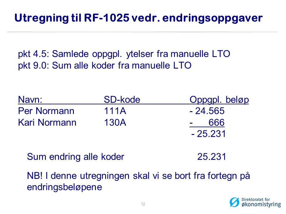 Utregning til RF-1025 vedr.endringsoppgaver pkt 4.5: Samlede oppgpl.