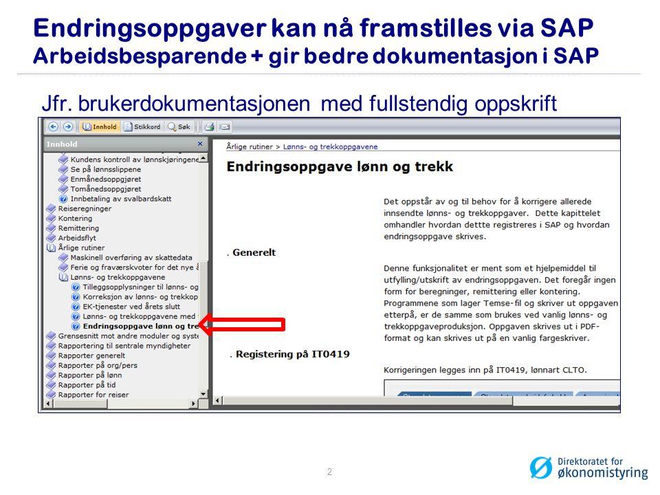 Endringsoppgaver kan nå framstilles via SAP Arbeidsbesparende + gir bedre dokumentasjon i SAP Jfr.