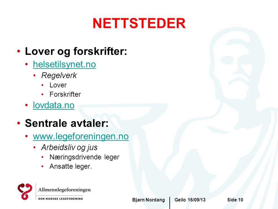 NETTSTEDER Geilo 16/09/13Bjørn NordangSide 10 •Lover og forskrifter: •helsetilsynet.nohelsetilsynet.no •Regelverk •Lover •Forskrifter •lovdata.nolovda