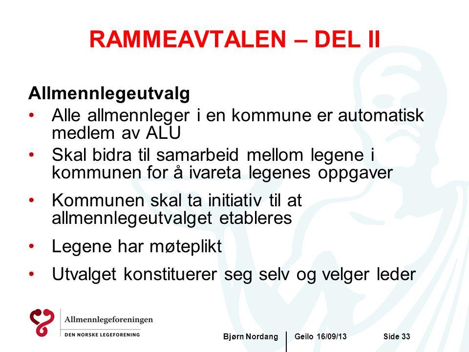RAMMEAVTALEN – DEL II Geilo 16/09/13Bjørn NordangSide 33 Allmennlegeutvalg •Alle allmennleger i en kommune er automatisk medlem av ALU •Skal bidra til