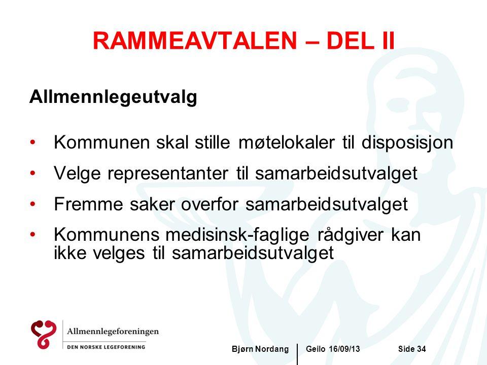 RAMMEAVTALEN – DEL II Geilo 16/09/13Bjørn NordangSide 34 Allmennlegeutvalg •Kommunen skal stille møtelokaler til disposisjon •Velge representanter til
