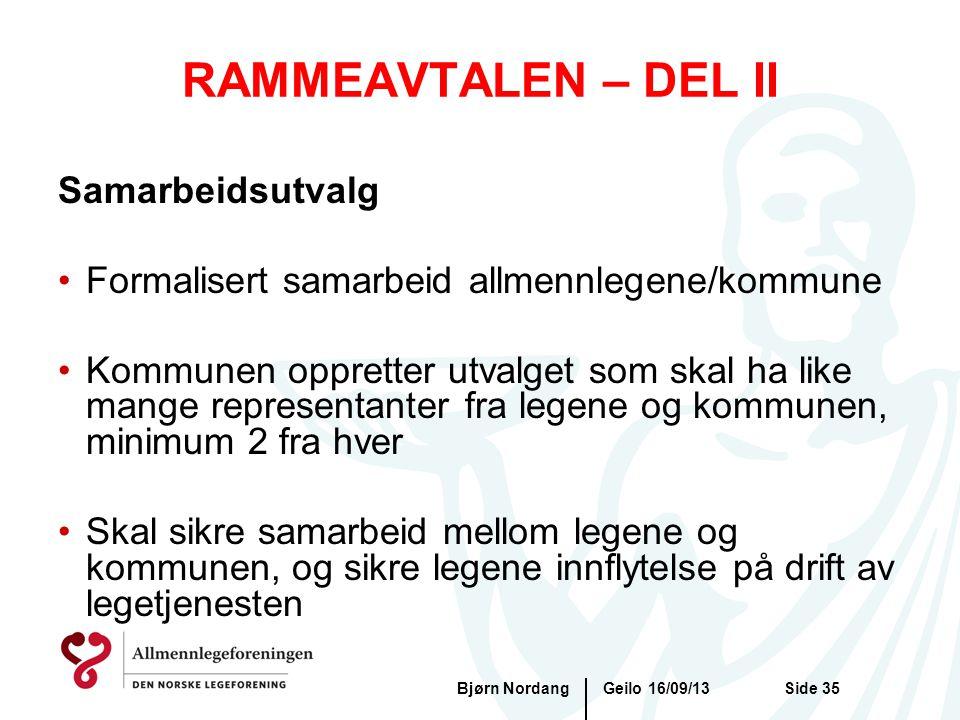 RAMMEAVTALEN – DEL II Geilo 16/09/13Bjørn NordangSide 35 Samarbeidsutvalg •Formalisert samarbeid allmennlegene/kommune •Kommunen oppretter utvalget so