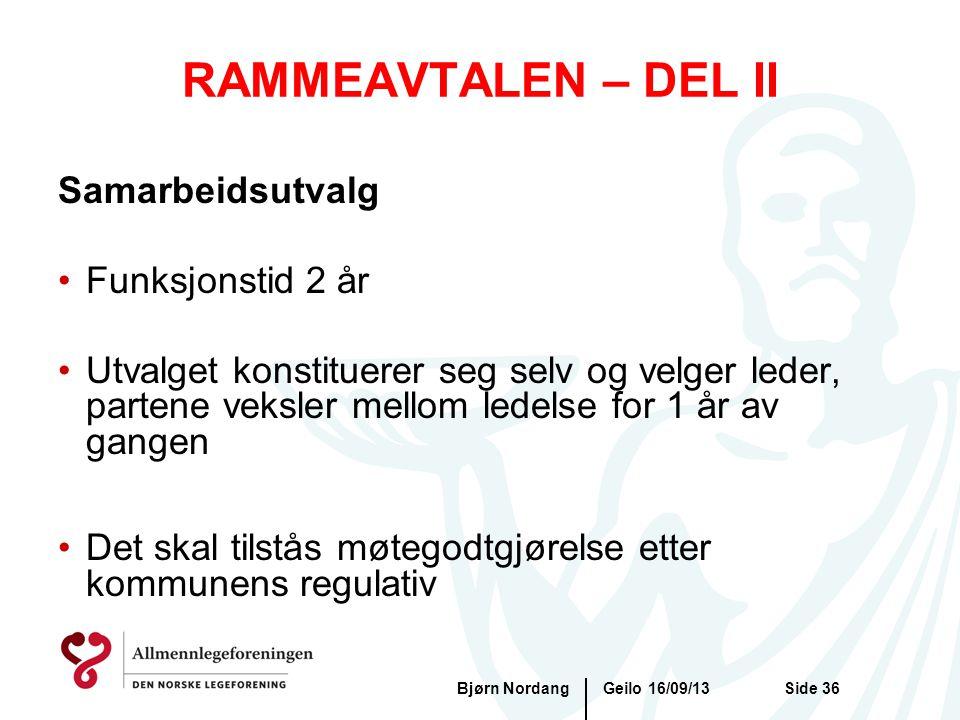 RAMMEAVTALEN – DEL II Geilo 16/09/13Bjørn NordangSide 36 Samarbeidsutvalg •Funksjonstid 2 år •Utvalget konstituerer seg selv og velger leder, partene