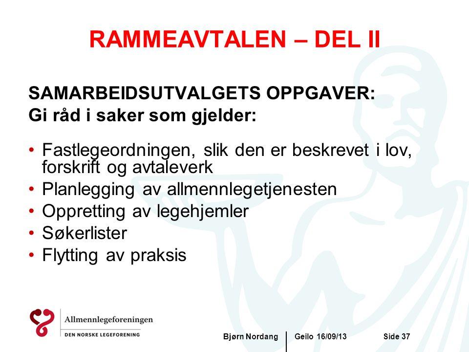 RAMMEAVTALEN – DEL II Geilo 16/09/13Bjørn NordangSide 37 SAMARBEIDSUTVALGETS OPPGAVER: Gi råd i saker som gjelder: •Fastlegeordningen, slik den er bes