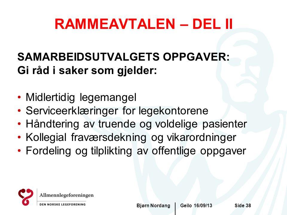 RAMMEAVTALEN – DEL II Geilo 16/09/13Bjørn NordangSide 38 SAMARBEIDSUTVALGETS OPPGAVER: Gi råd i saker som gjelder: •Midlertidig legemangel •Serviceerk