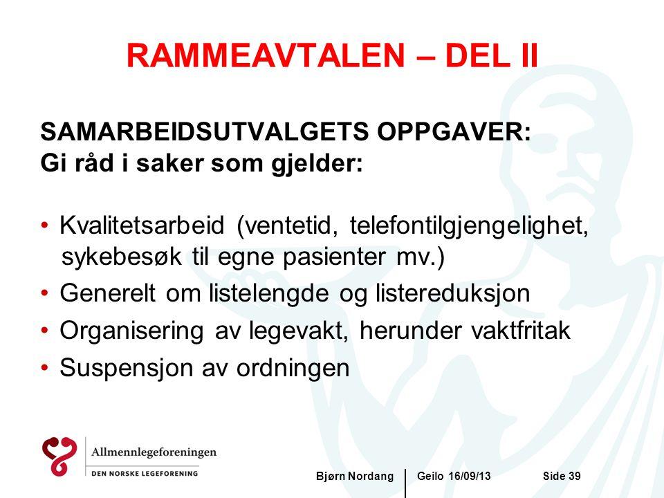 RAMMEAVTALEN – DEL II Geilo 16/09/13Bjørn NordangSide 39 SAMARBEIDSUTVALGETS OPPGAVER: Gi råd i saker som gjelder: •Kvalitetsarbeid (ventetid, telefon