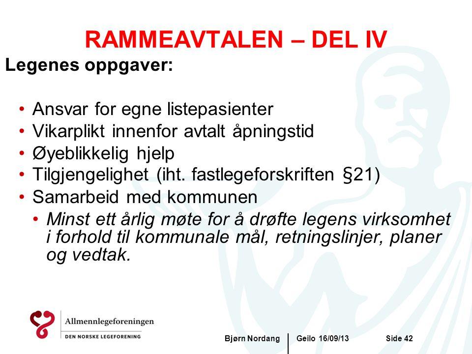 RAMMEAVTALEN – DEL IV Geilo 16/09/13Bjørn NordangSide 42 Legenes oppgaver: •Ansvar for egne listepasienter •Vikarplikt innenfor avtalt åpningstid •Øye