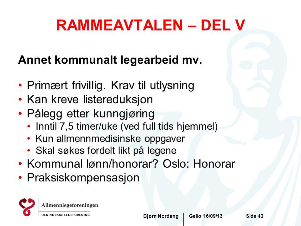RAMMEAVTALEN – DEL V Geilo 16/09/13Bjørn NordangSide 43 Annet kommunalt legearbeid mv. •Primært frivillig. Krav til utlysning •Kan kreve listereduksjo