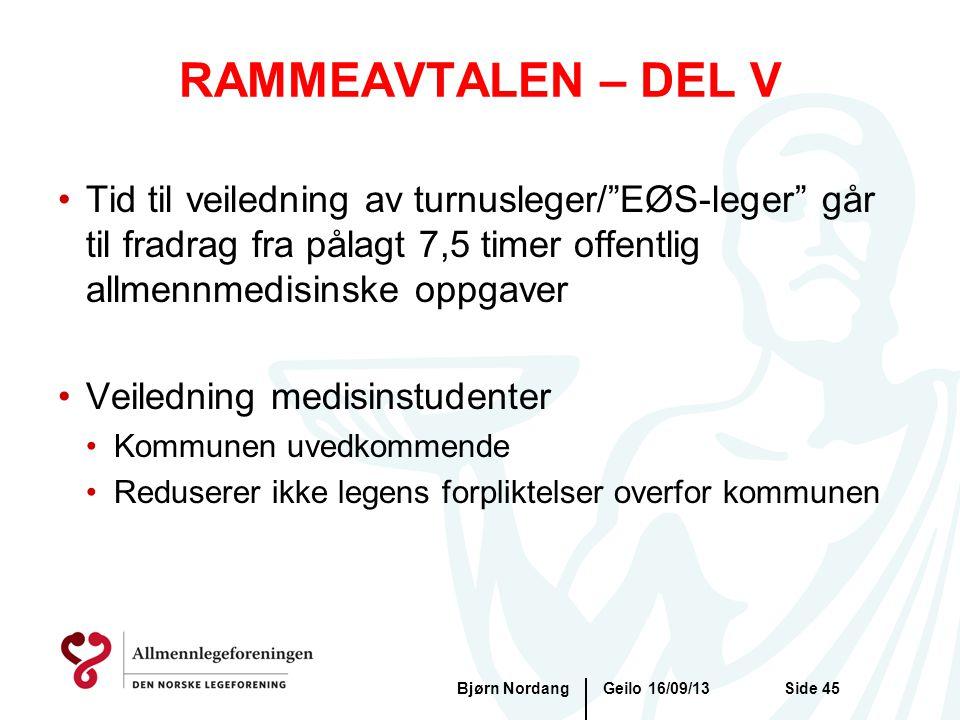 """RAMMEAVTALEN – DEL V Geilo 16/09/13Bjørn NordangSide 45 •Tid til veiledning av turnusleger/""""EØS-leger"""" går til fradrag fra pålagt 7,5 timer offentlig"""