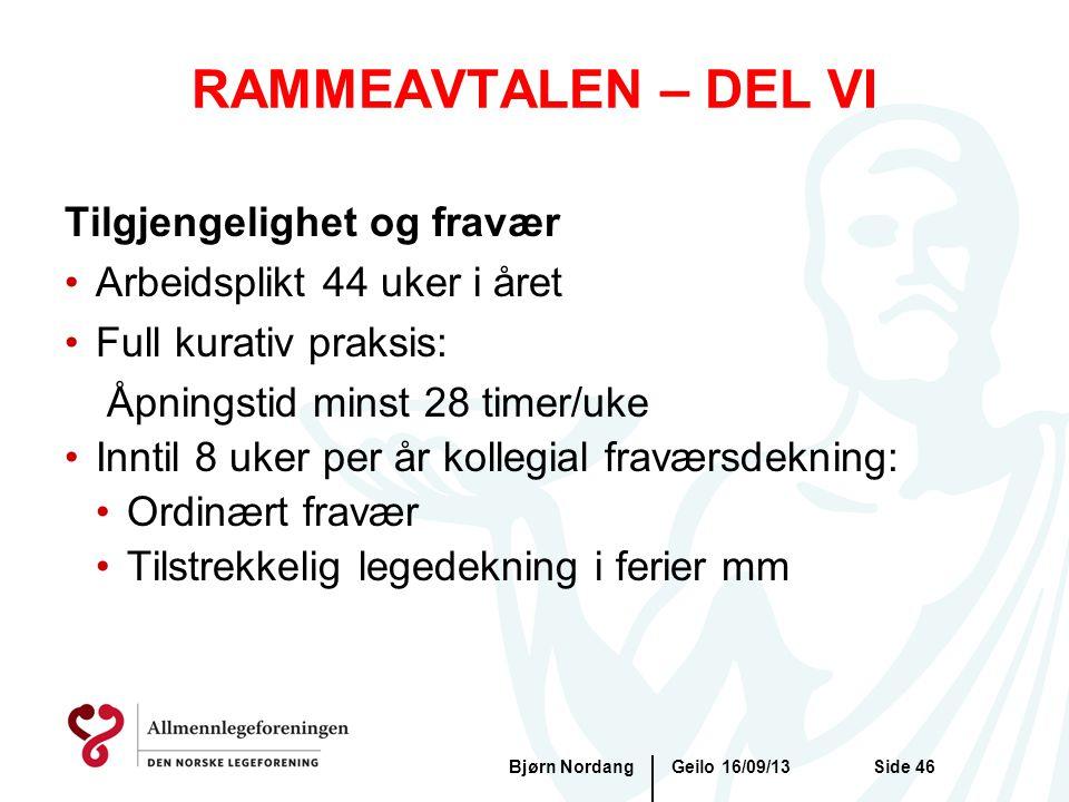 RAMMEAVTALEN – DEL VI Geilo 16/09/13Bjørn NordangSide 46 Tilgjengelighet og fravær •Arbeidsplikt 44 uker i året •Full kurativ praksis: Åpningstid mins