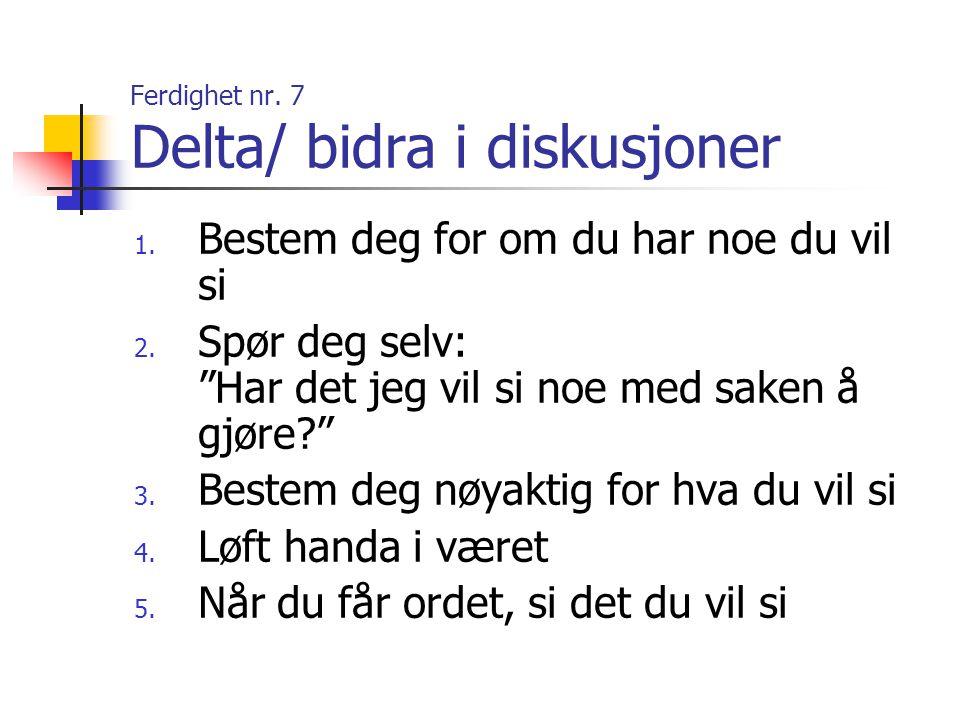 Ferdighet nr.48 Å svare på en klage 1. Lytt til det som sies 2.