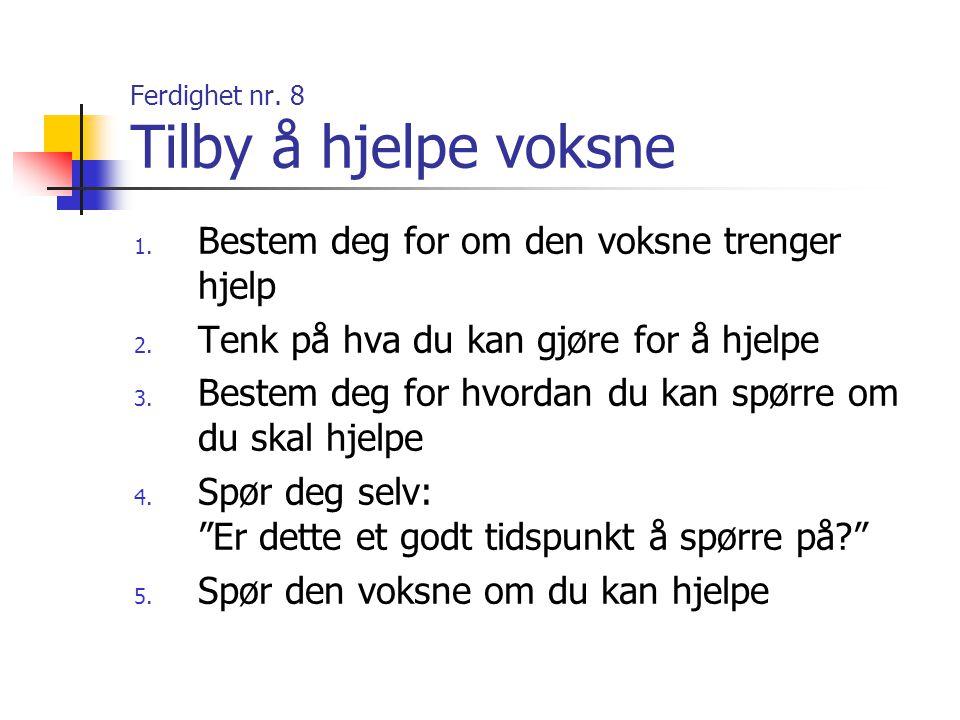 Ferdighet nr.39 Å unngå trøbbel 1.