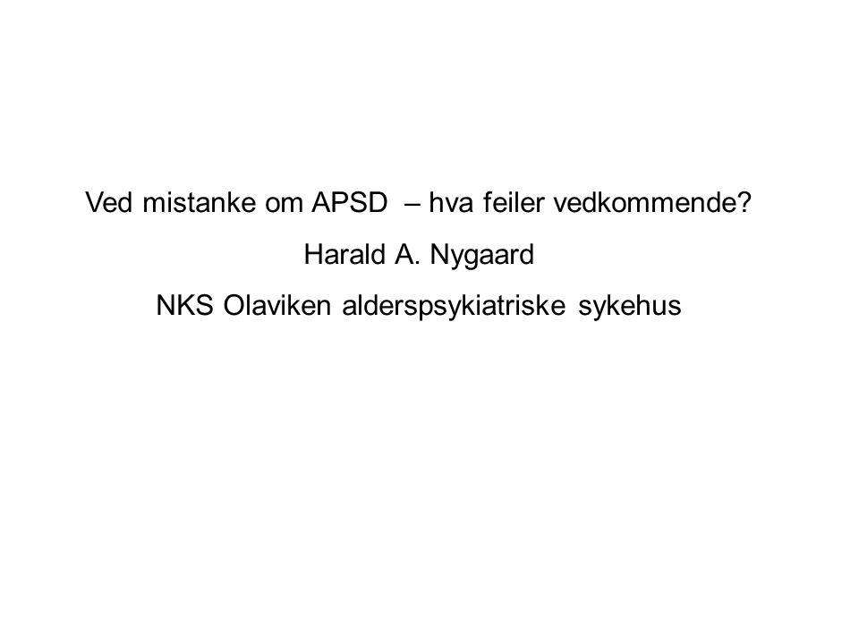 Ved mistanke om APSD – hva feiler vedkommende.Harald A.