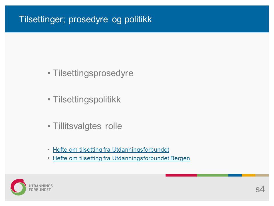 -Hovedavtalen KS: Tillitsvalgtes rettigheter og plikter De tillitsvalgte har rett til medvirkning m.h.
