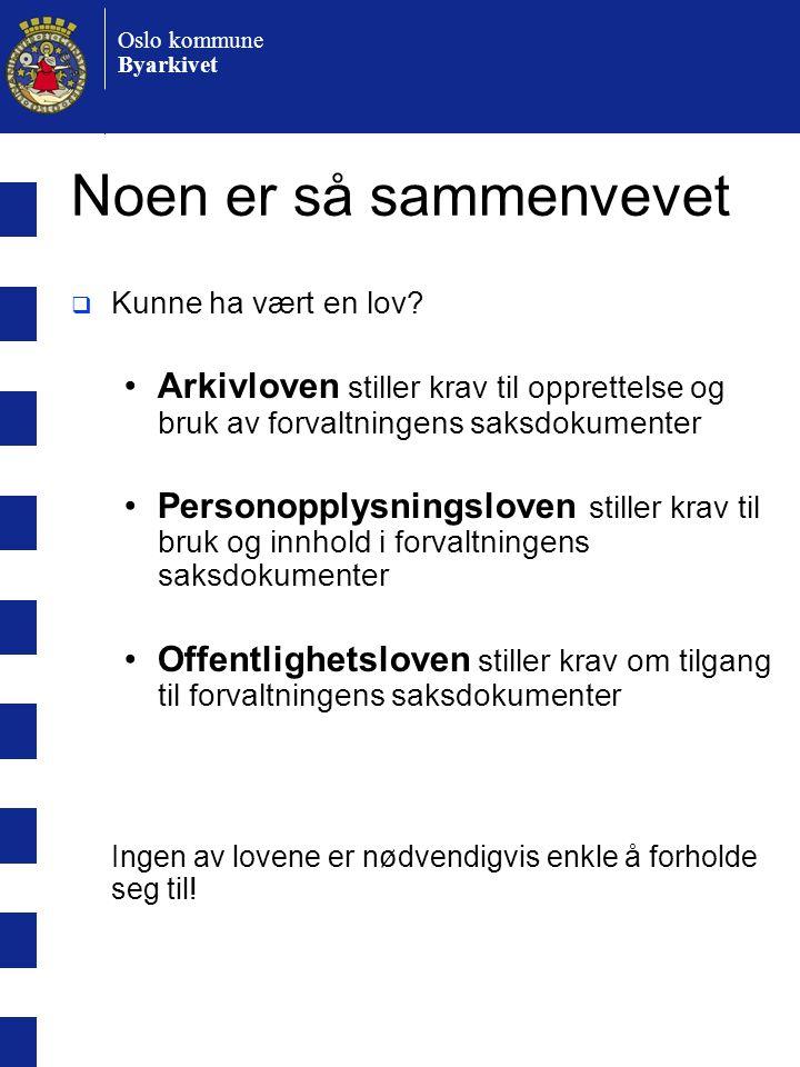 Oslo kommune Byarkivet Noen er så sammenvevet  Kunne ha vært en lov.
