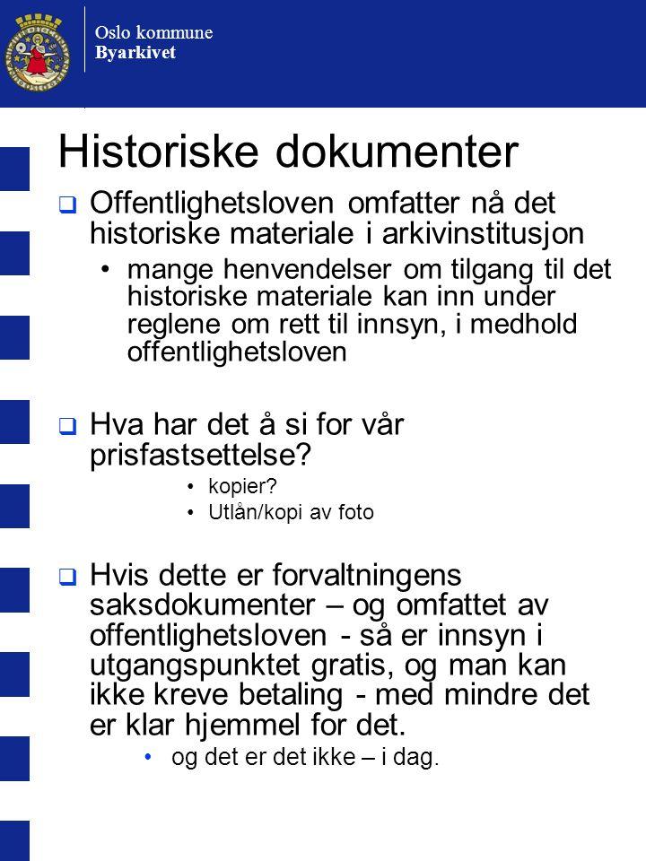 Oslo kommune Byarkivet Hvorfor offentlighet. Ikke tenkt å si så mye om.