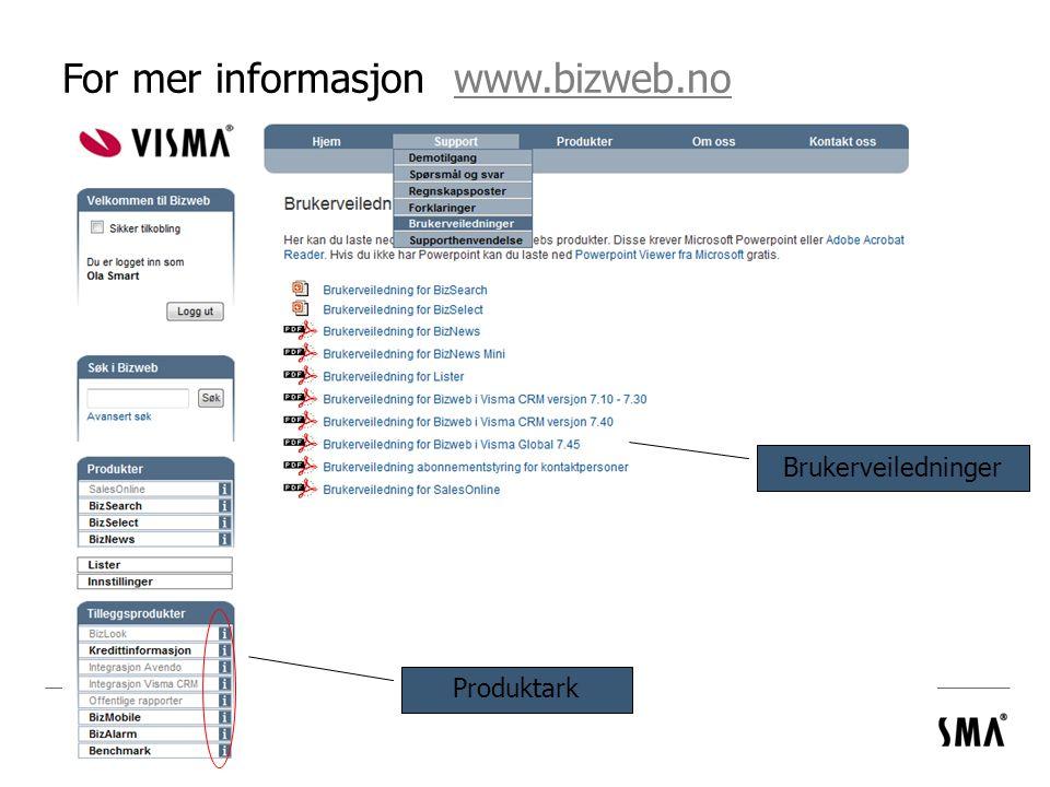 For mer informasjon www.bizweb.nowww.bizweb.no Produktark Brukerveiledninger
