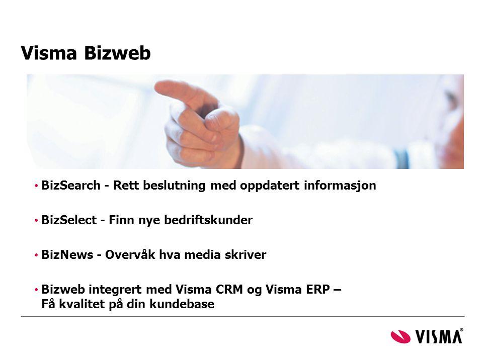 Visma Bizweb • BizSearch - Rett beslutning med oppdatert informasjon • BizSelect - Finn nye bedriftskunder • BizNews - Overvåk hva media skriver • Biz