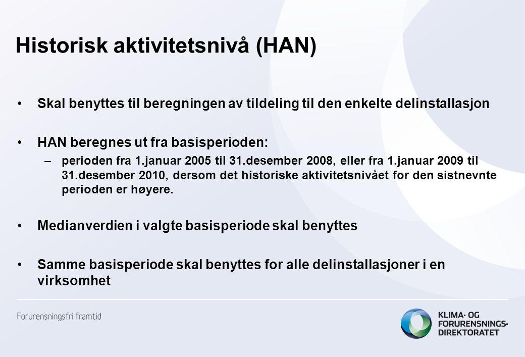 Historisk aktivitetsnivå (HAN) •Skal benyttes til beregningen av tildeling til den enkelte delinstallasjon •HAN beregnes ut fra basisperioden: –period