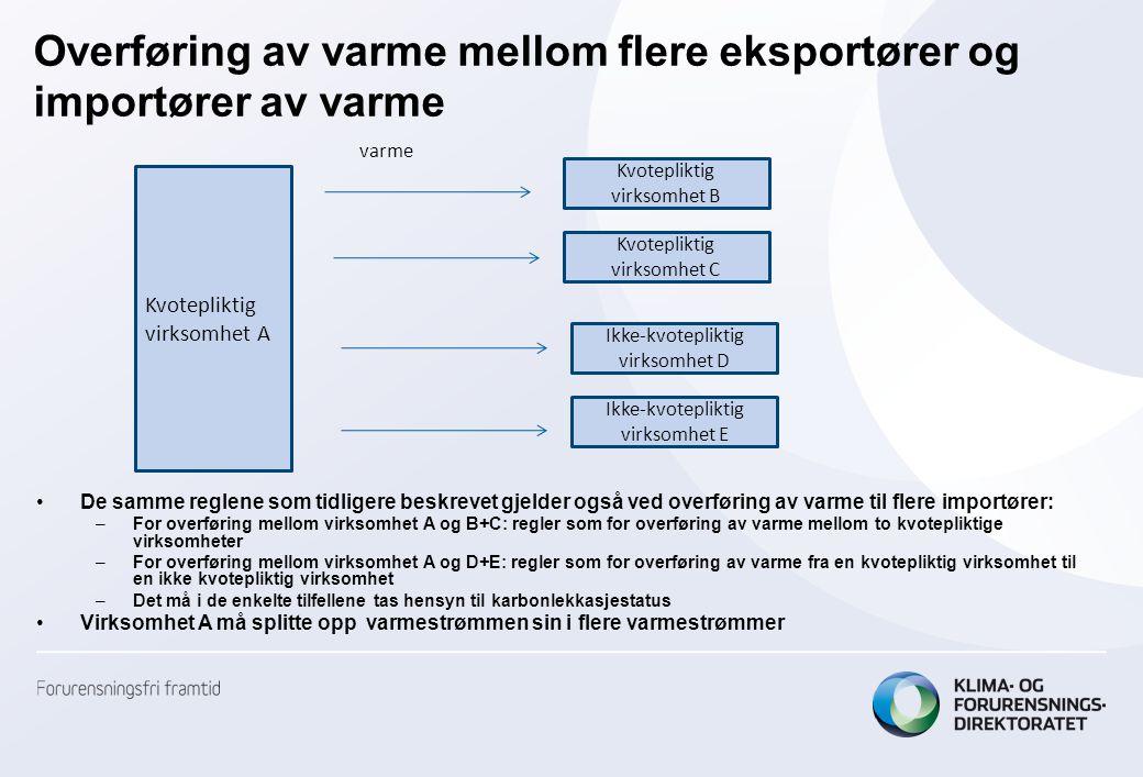 Overføring av varme mellom flere eksportører og importører av varme •De samme reglene som tidligere beskrevet gjelder også ved overføring av varme til