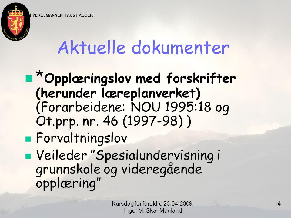 FYLKESMANNEN I AUST-AGDER Kursdag for foreldre 23.04.2009, Inger M. Skar Mouland 5 ANSVAR