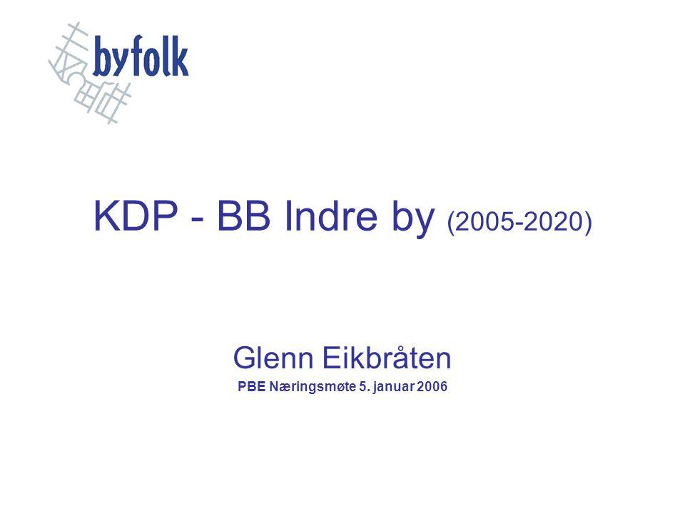KDP - BB Indre by (2005-2020) Glenn Eikbråten PBE Næringsmøte 5. januar 2006