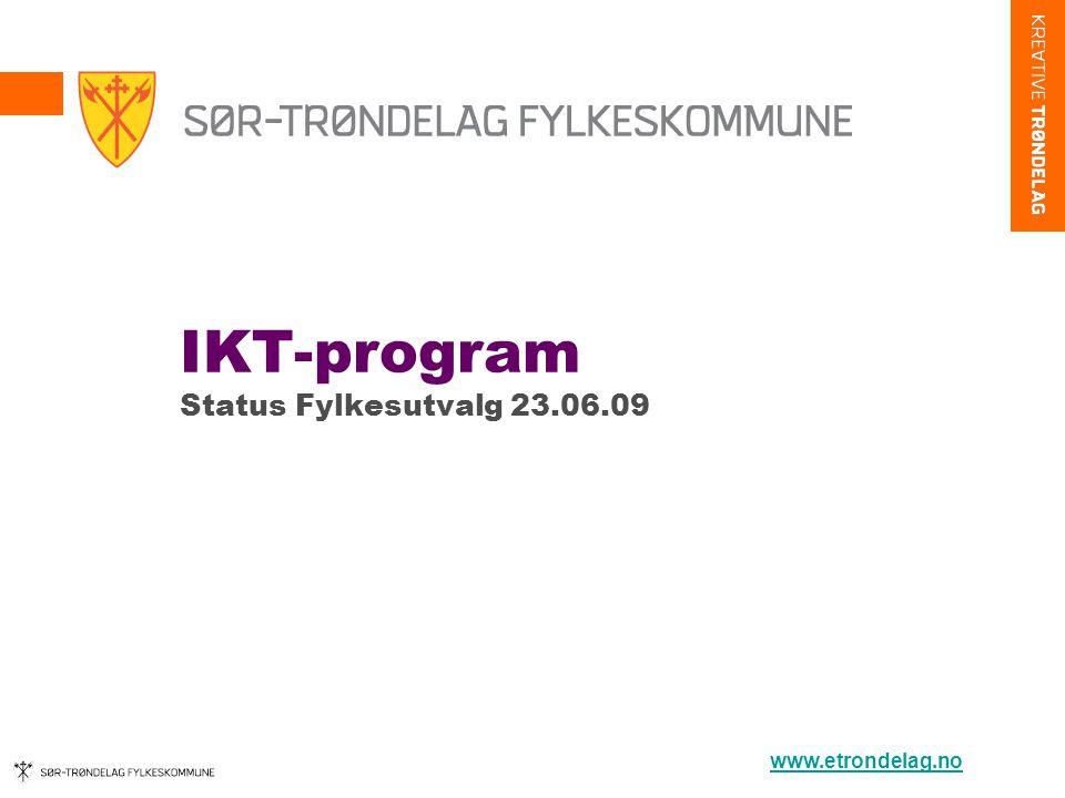 IKT-program Status Fylkesutvalg 23.06.09 www.etrondelag.no