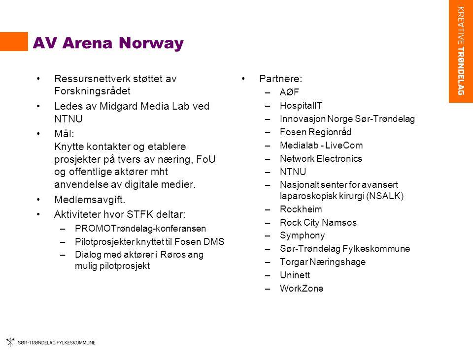 AV Arena Norway •Ressursnettverk støttet av Forskningsrådet •Ledes av Midgard Media Lab ved NTNU •Mål: Knytte kontakter og etablere prosjekter på tvers av næring, FoU og offentlige aktører mht anvendelse av digitale medier.