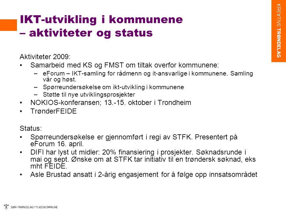 IKT-utvikling i kommunene – aktiviteter og status Aktiviteter 2009: •Samarbeid med KS og FMST om tiltak overfor kommunene: –eForum – IKT-samling for rådmenn og it-ansvarlige i kommunene.