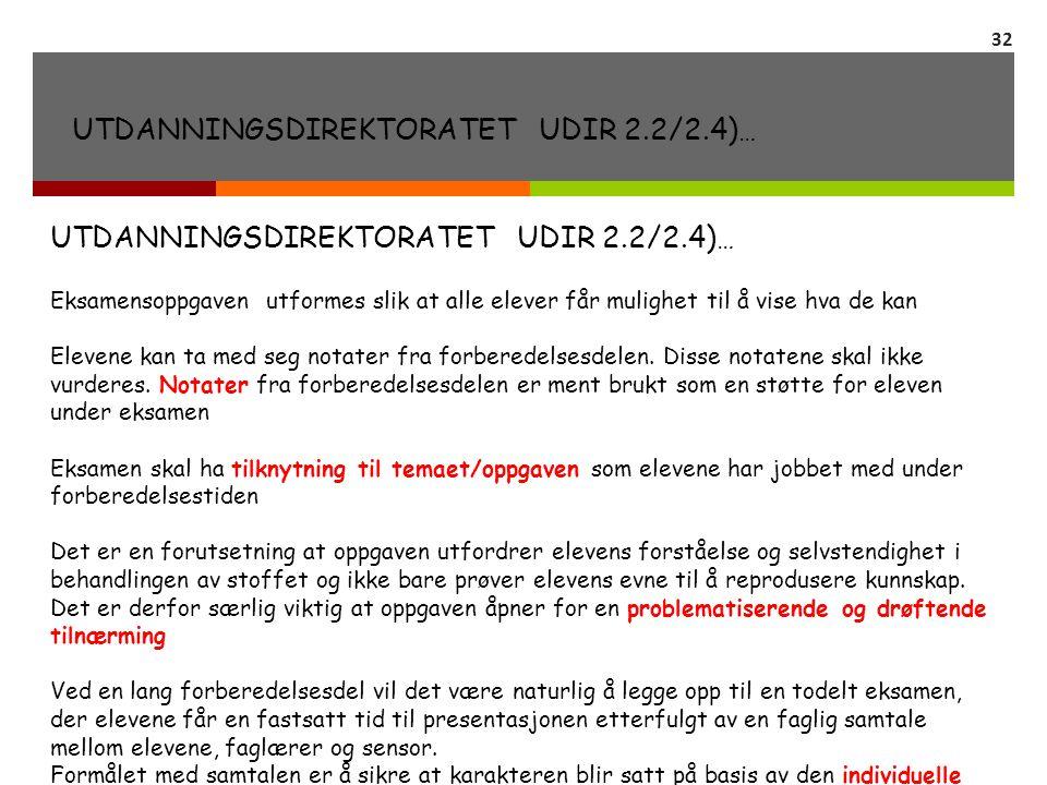UTDANNINGSDIREKTORATET UDIR 2.2/2.4) … Eksamensoppgaven utformes slik at alle elever får mulighet til å vise hva de kan Elevene kan ta med seg notater