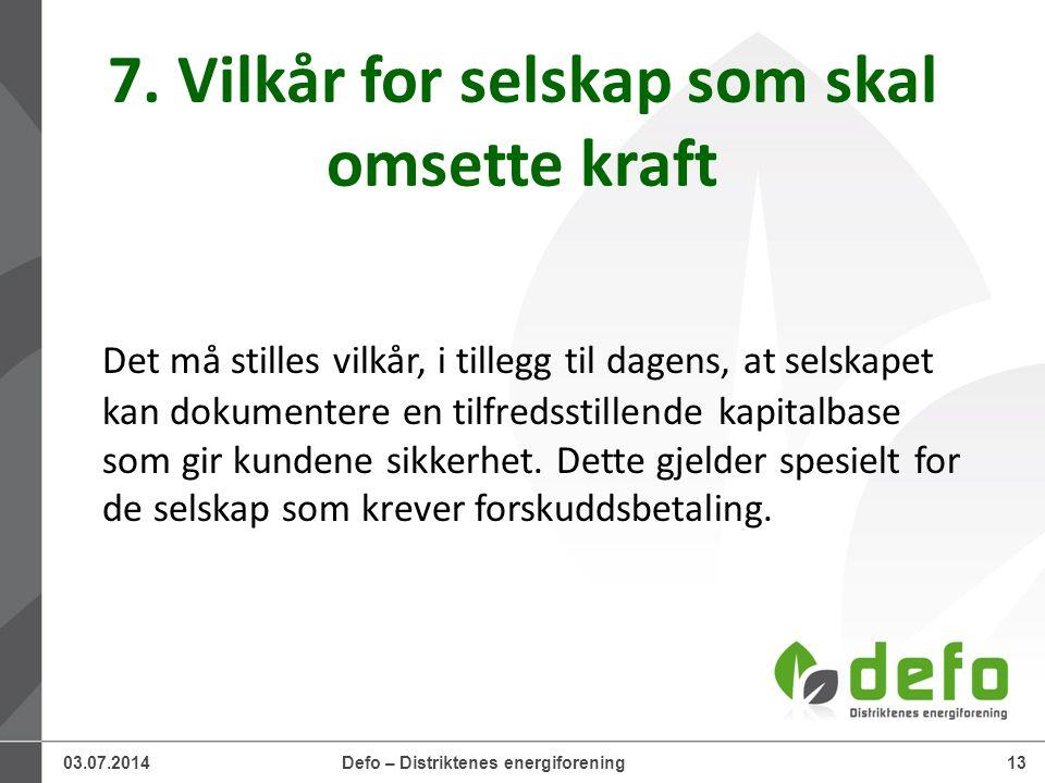 03.07.2014Defo – Distriktenes energiforening13 7.