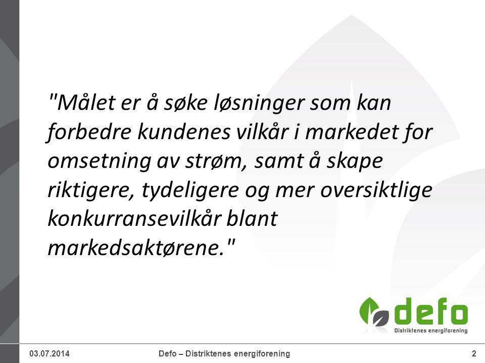 03.07.2014Defo – Distriktenes energiforening3 1.