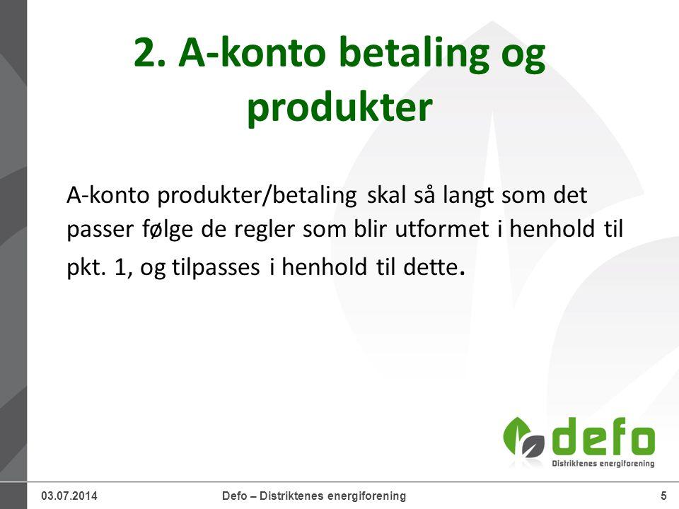 03.07.2014Defo – Distriktenes energiforening6 3.
