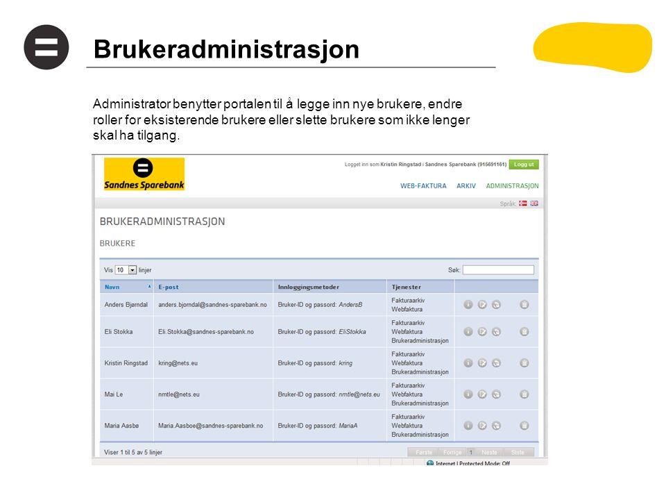 Brukeradministrasjon Administrator benytter portalen til å legge inn nye brukere, endre roller for eksisterende brukere eller slette brukere som ikke