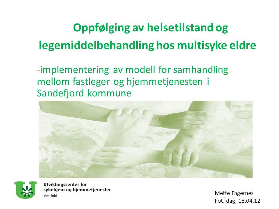 Oppfølging av helsetilstand og legemiddelbehandling hos multisyke eldre -implementering av modell for samhandling mellom fastleger og hjemmetjenesten