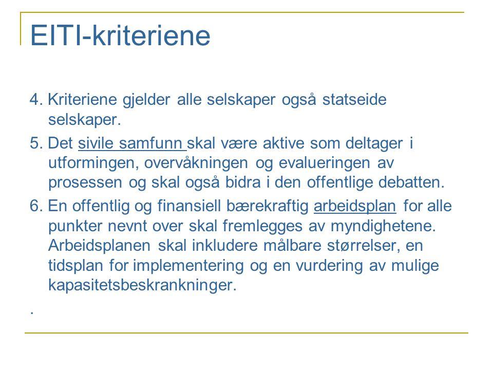 EITI-kriteriene 4. Kriteriene gjelder alle selskaper også statseide selskaper.