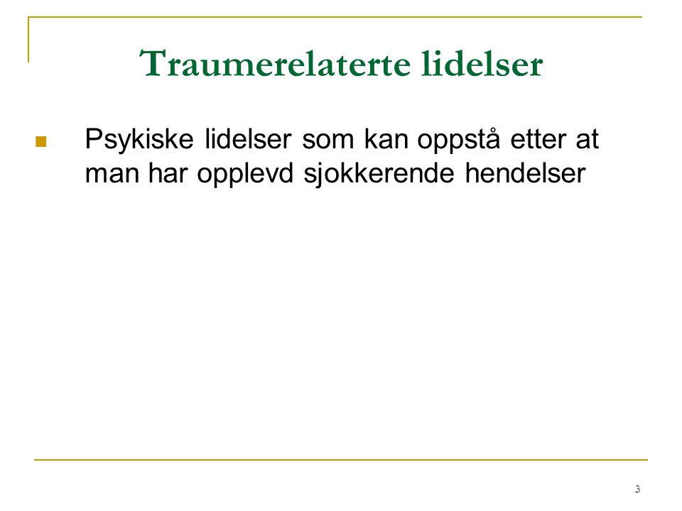 4 Definisjon av traume  Traume betyr: wound , injury eller shock (Winnik, 1996).