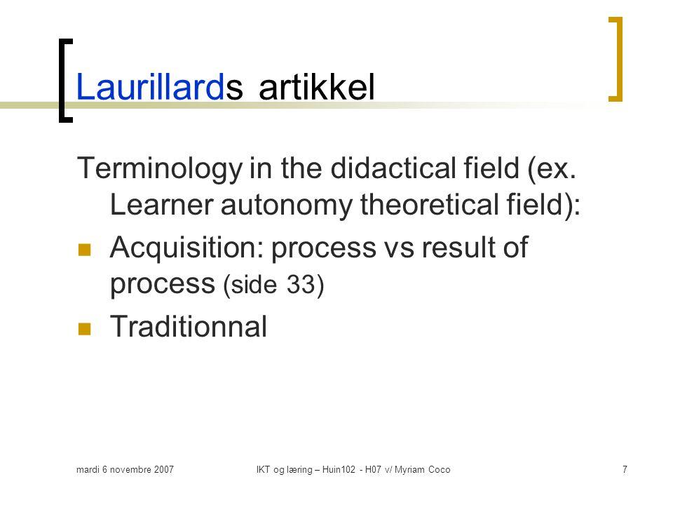 mardi 6 novembre 2007IKT og læring – Huin102 - H07 v/ Myriam Coco7 Laurillards artikkel Terminology in the didactical field (ex.