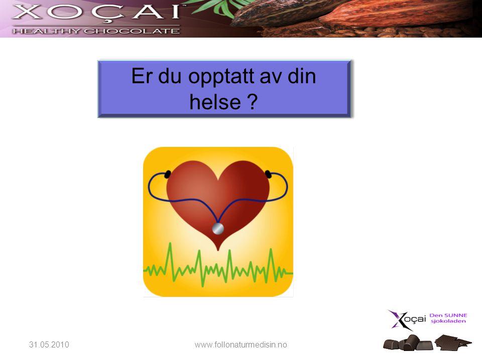 31.05.2010www.follonaturmedisin.no Er du opptatt av din helse ? Er du opptatt av din helse ?
