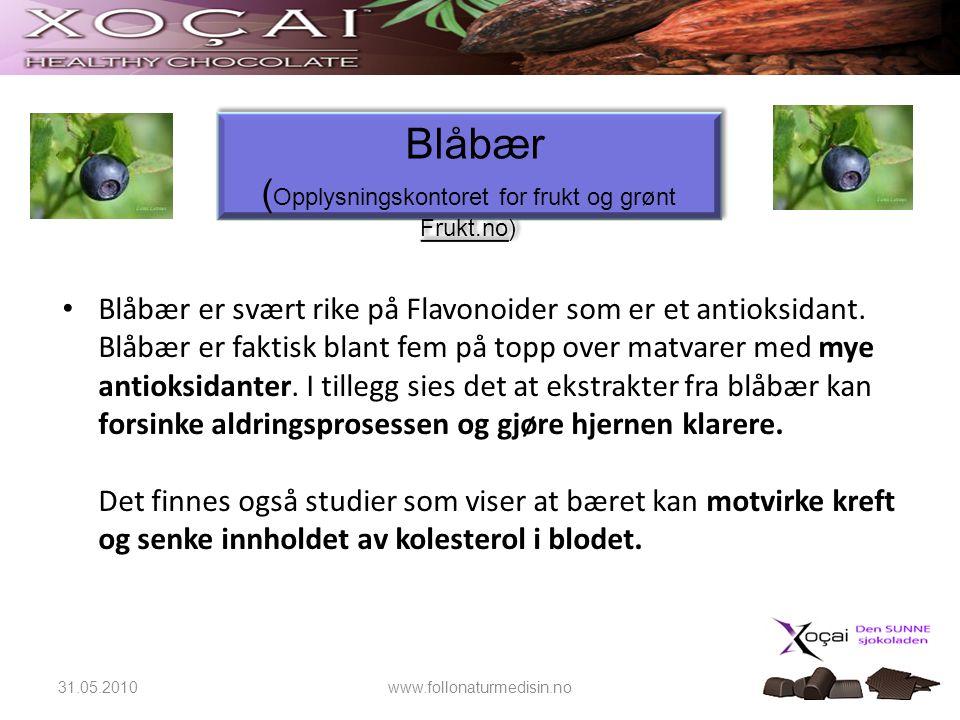 Blåbær ( Opplysningskontoret for frukt og grønt Frukt.no) • Blåbær er svært rike på Flavonoider som er et antioksidant. Blåbær er faktisk blant fem på