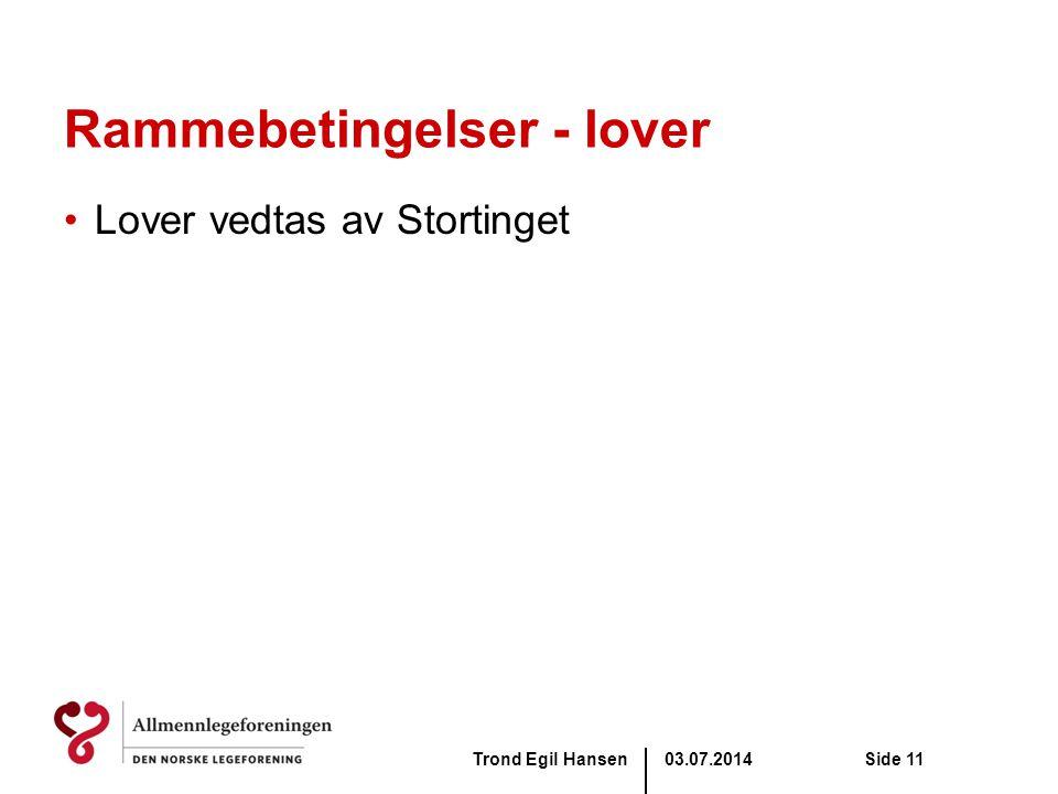 03.07.2014Trond Egil HansenSide 11 Rammebetingelser - lover •Lover vedtas av Stortinget