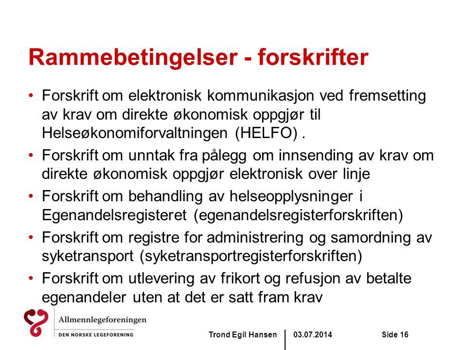 03.07.2014Trond Egil HansenSide 16 Rammebetingelser - forskrifter •Forskrift om elektronisk kommunikasjon ved fremsetting av krav om direkte økonomisk