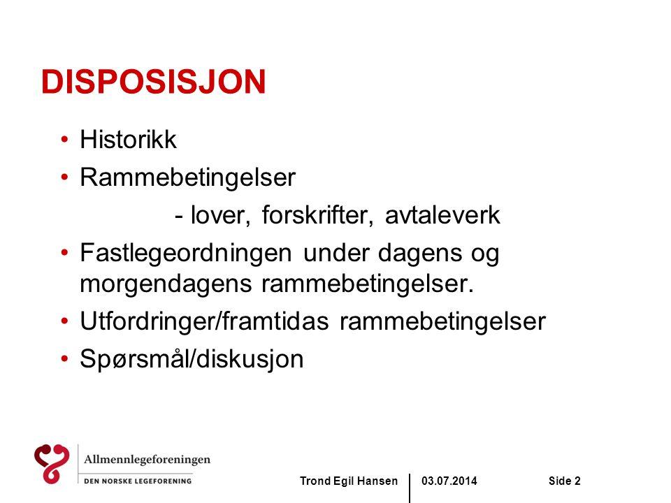 03.07.2014Trond Egil HansenSide 23 Rammebetingelser - forskrifter •Forskrift om krav til helsepersonells attester, erklæringer o.l.